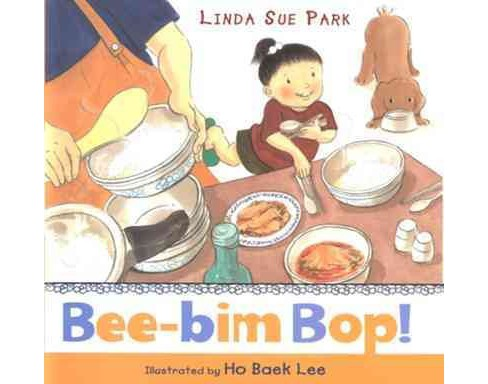 Bee-bim Bop! -  Reprint by Linda Sue Park (Paperback) - image 1 of 1