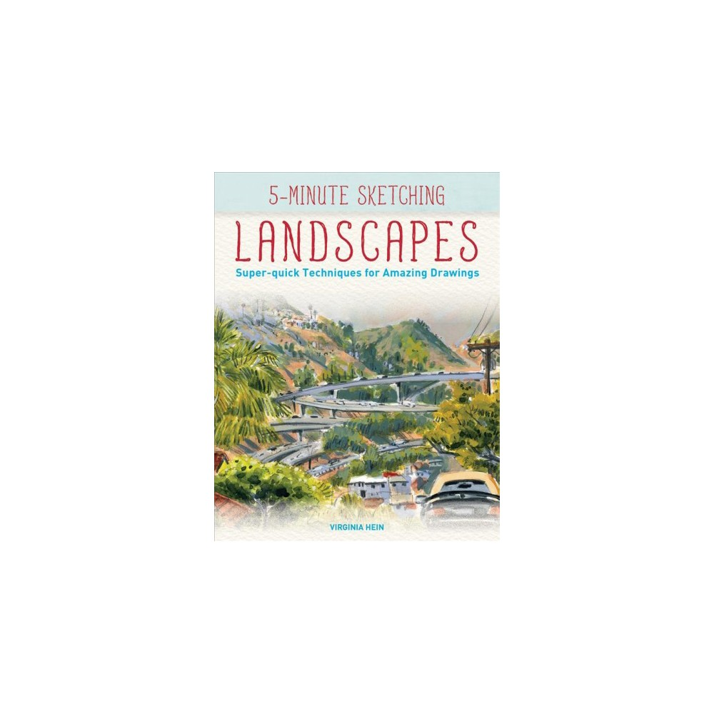 5-Minute Sketching Landscapes : Super-Quick Techniques for Amazing Drawings (Paperback) (Virginia Hein)