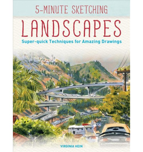 5-Minute Sketching Landscapes : Super-Quick Techniques for Amazing Drawings (Paperback) (Virginia Hein) - image 1 of 1
