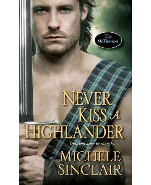 Never Kiss a Highlander (Paperback) (Michele Sinclair) - image 1 of 1