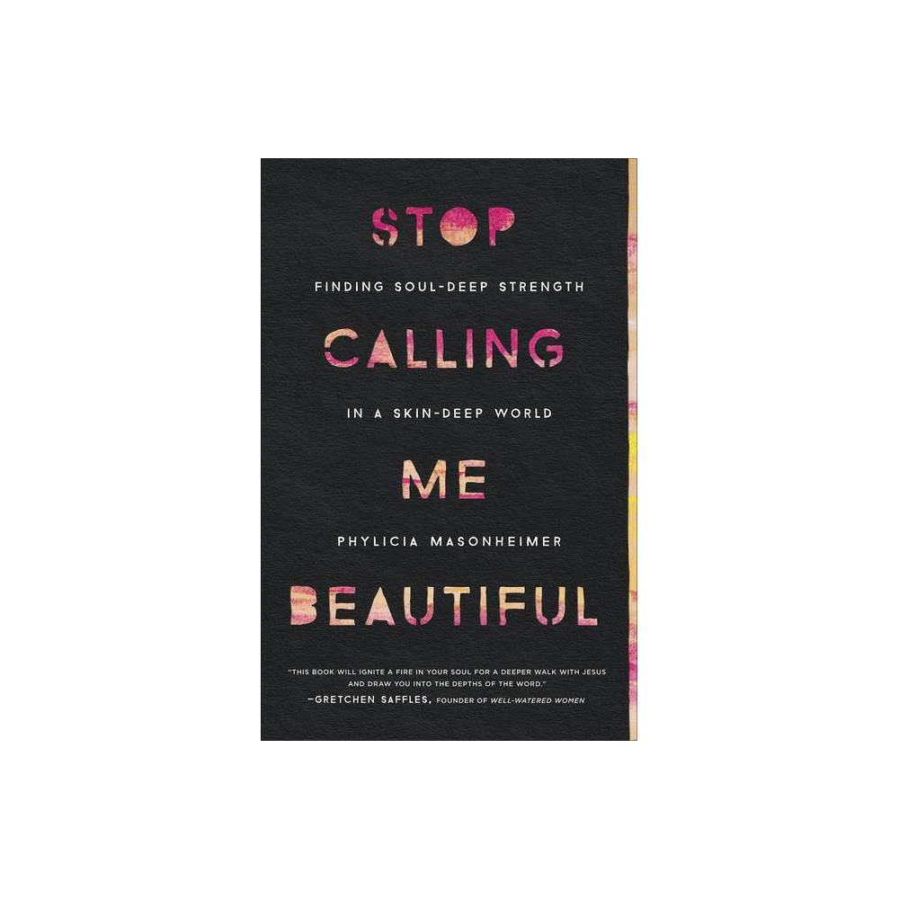 Stop Calling Me Beautiful By Phylicia Masonheimer Paperback
