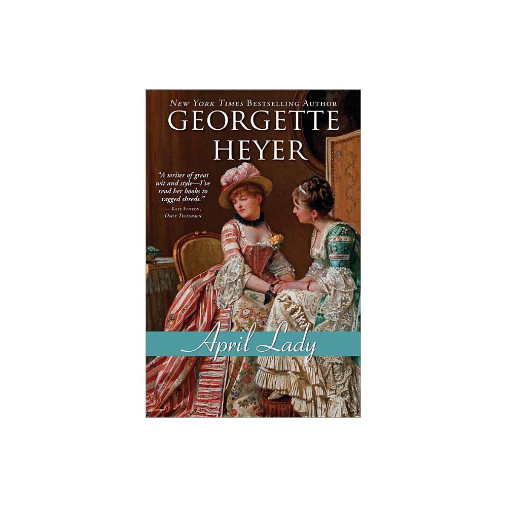 April Lady - (Regency Romances) by Georgette Heyer (Paperback)