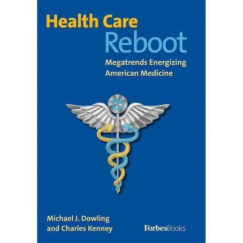 Health Care Reboot - by  Michael J Dowling & Charles Kenney (Hardcover) - image 1 of 1