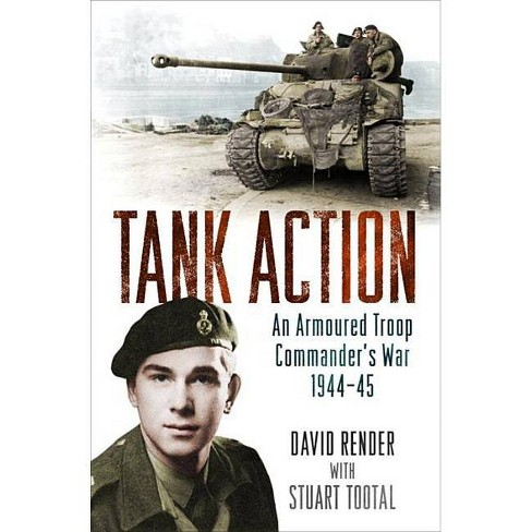 Tank Action - by  David Render & Stuart Tootal (Paperback) - image 1 of 1