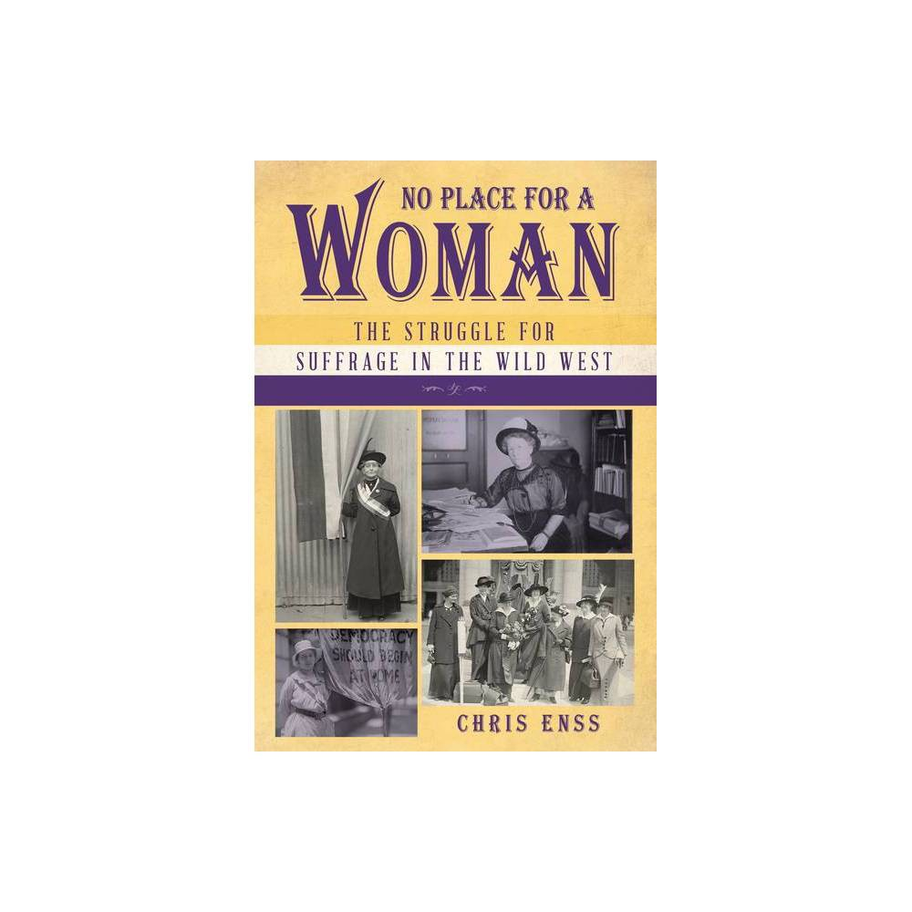 No Place for a Woman - by Chris Enss (Hardcover)