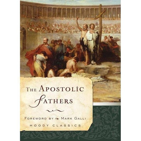 The Apostolic Fathers - (Moody Classics) (Paperback) - image 1 of 1
