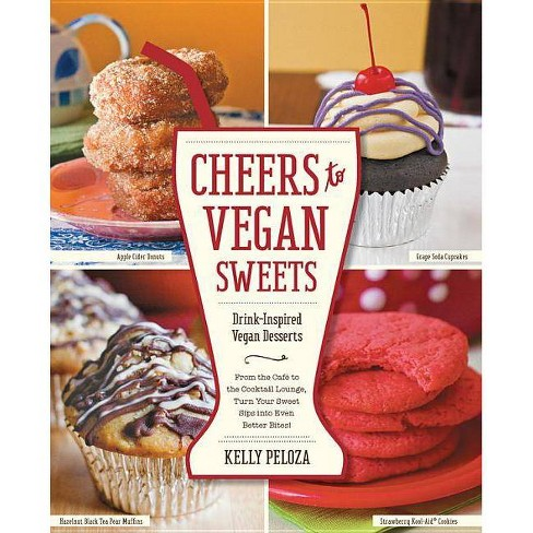 Cheers to Vegan Sweets - by  Kelly Peloza (Paperback) - image 1 of 1