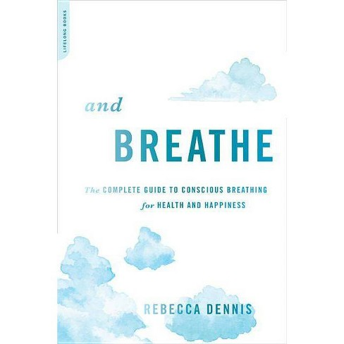 And Breathe - by  Rebecca Dennis (Paperback) - image 1 of 1