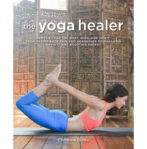 Yoga Healer : Remedies for the Body, Mind, and Spirit (Paperback) (Christine Burke) - image 1 of 1