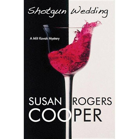 Shotgun Wedding - (Sheriff Milt Kovak Mysteries (Hardcover)) by  Susan Rogers Cooper (Hardcover) - image 1 of 1