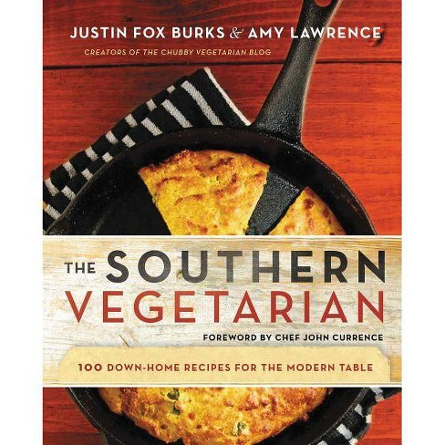 The Southern Vegetarian Cookbook - by  Justin Fox Burks & Amy Lawrence (Paperback) - image 1 of 1
