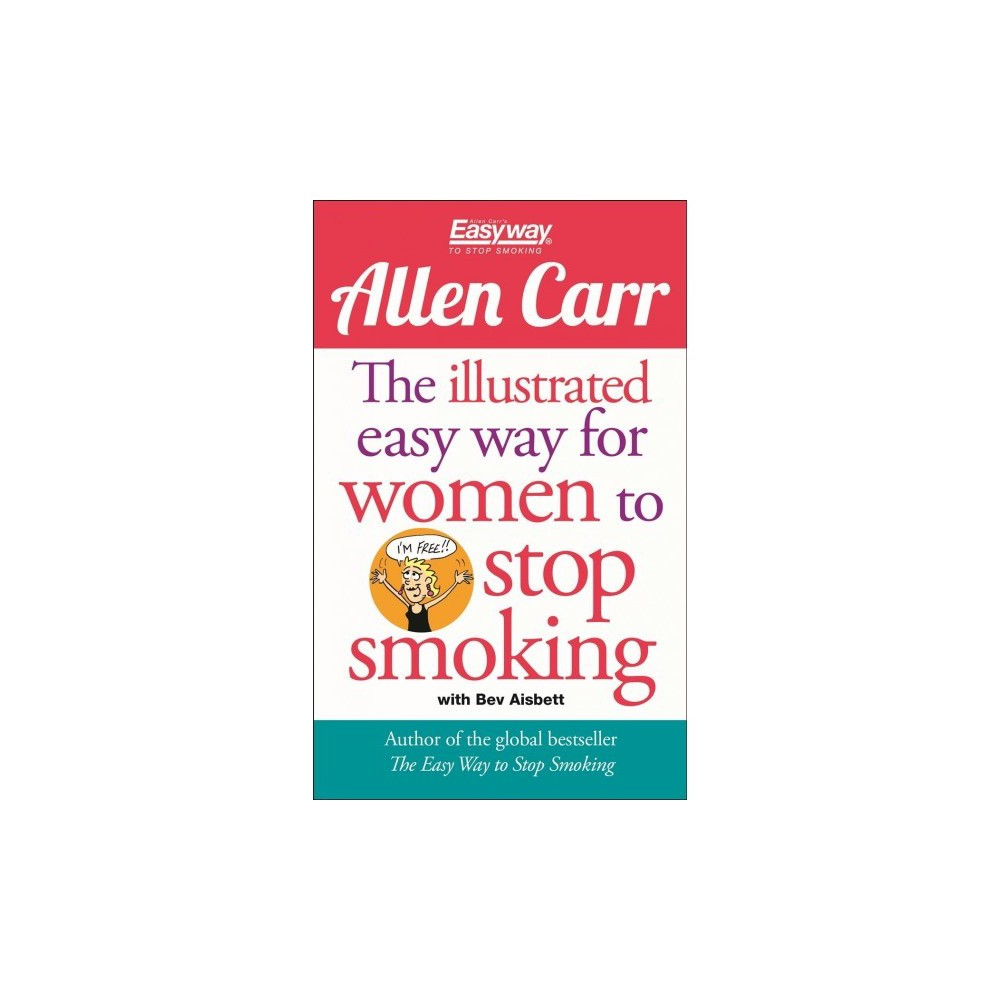 Illustrated Easyway for Women to Stop Smoking : A Liberating Guide to a Smoke-Free Future - Reprint