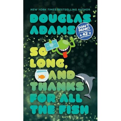 So Long, and Thanks for All the Fish - (Hitchhiker's Guide to the Galaxy) by  Douglas Adams (Paperback)