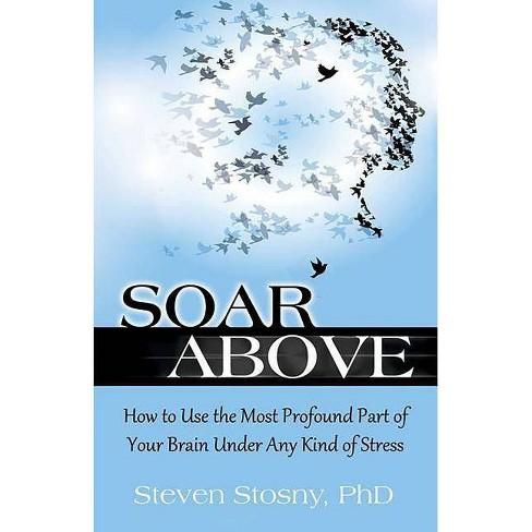 Soar Above - by  Steven Stosny (Paperback) - image 1 of 1