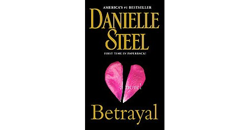 Betrayal (Reprint) (Paperback) by Danielle Steel - image 1 of 1