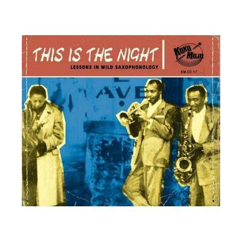 Various - This Is The Night: Lessons In Wild Saxophonology (CD) - image 1 of 1