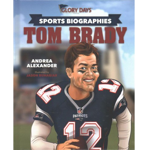 Tom Brady (Hardcover) (Andrea Alexander) - image 1 of 1