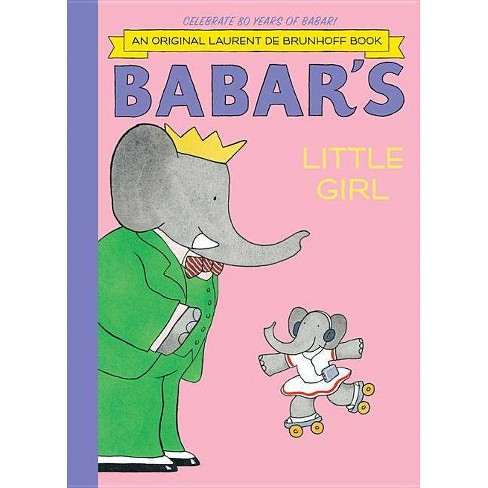 Babar's Little Girl - (Babar (Harry N. Abrams)) by  Laurent De Brunhoff (Hardcover) - image 1 of 1