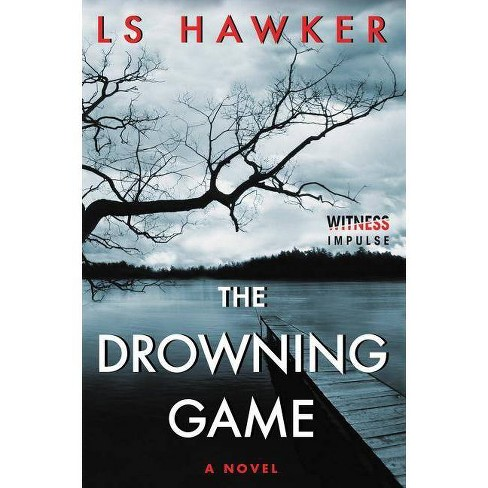 The Drowning Game - by  Ls Hawker (Paperback) - image 1 of 1