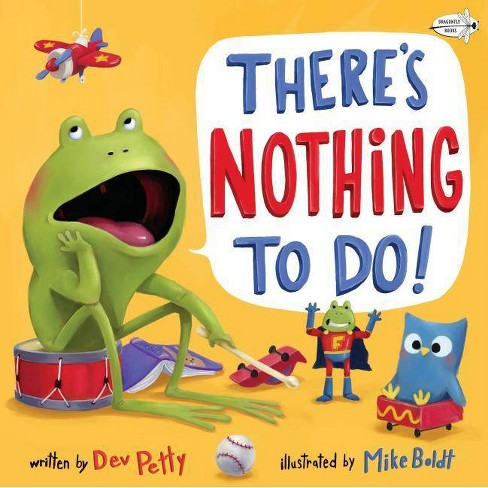 There's Nothing to Do! - by  Dev Petty (Paperback) - image 1 of 1