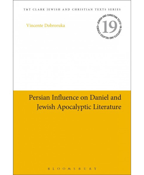 Persian Influence on Daniel and Jewish Apocalyptic Literature (Hardcover) (Vincente Dobroruka) - image 1 of 1