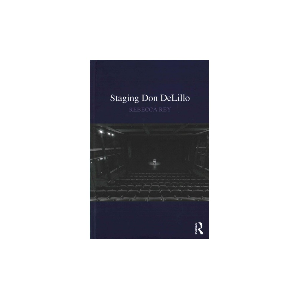Staging Don DeLillo (Hardcover) (Rebecca Rey)