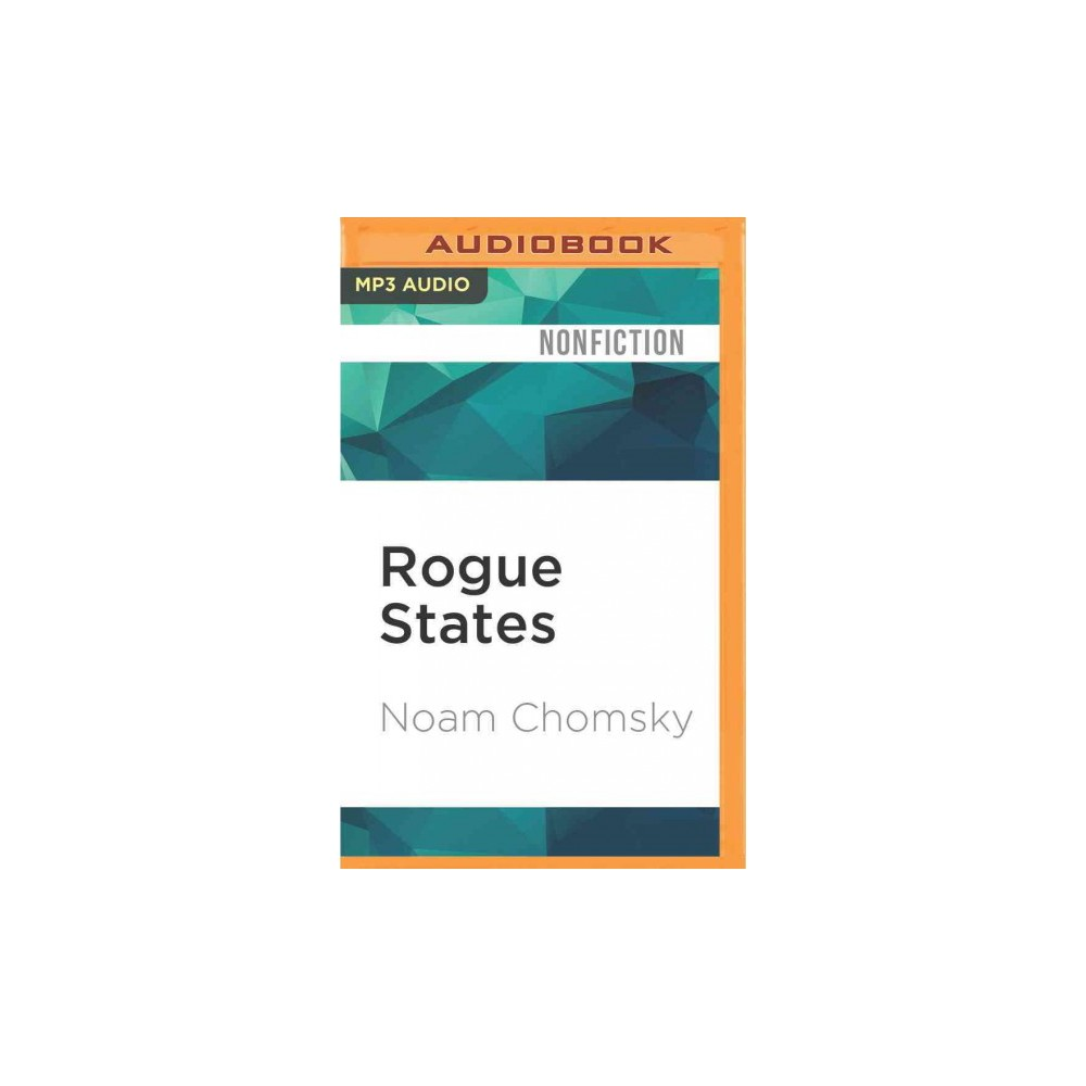Rogue States : The Rule of Force in World Affairs (MP3-CD) (Noam Chomsky)