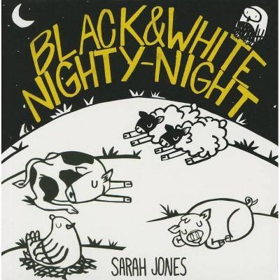 Black and White Nighty-Night - (Roygbaby) by  Sarah Jones (Board Book)