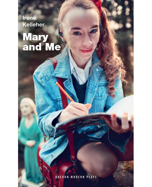 Mary and Me -  (Oberon Modern Plays) by Irene Kelleher (Paperback) - image 1 of 1