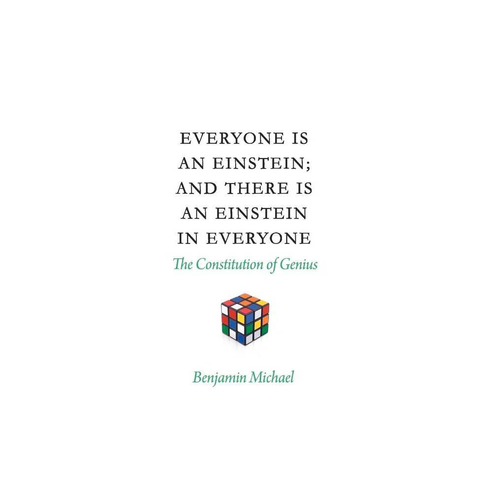 Everyone Is An Einstein And There Is An Einstein In Everyone By Benjamin Michael Paperback