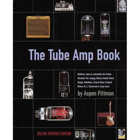 The Tube Amp Book - by  Aspen Pittman (Mixed media product) - image 1 of 1