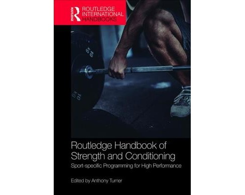 Routledge Handbook of Strength and Conditioning : Sport-Specific Programming for High Performance - image 1 of 1