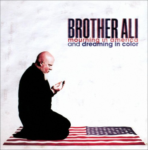 Brother ali - Mourning in america and dreaming in c [Explicit Lyrics] (CD) - image 1 of 1