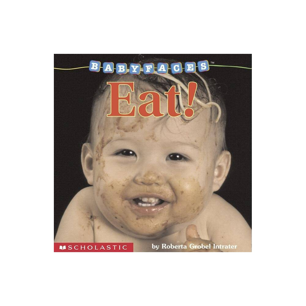 Eat Baby Faces By Roberta Grobel Intrater Board Book