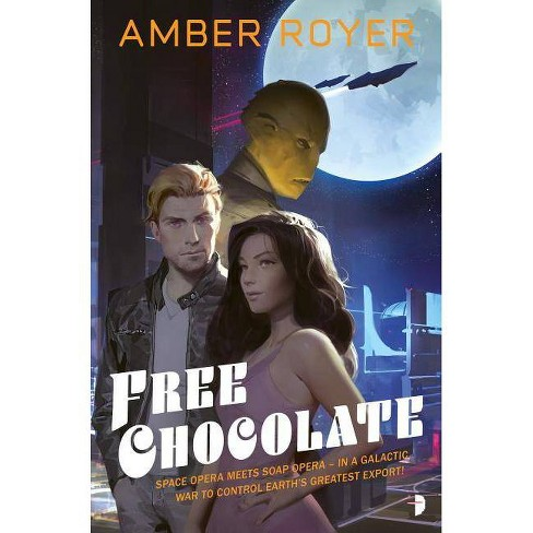 Free Chocolate - (Chocoverse) by  Amber Royer (Paperback) - image 1 of 1