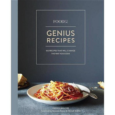 Food52 Genius Recipes - (Food52 Works)by Kristen Miglore (Hardcover)