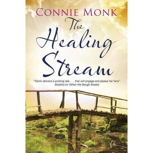 Healing Stream - by  Connie Monk (Hardcover) - image 1 of 1