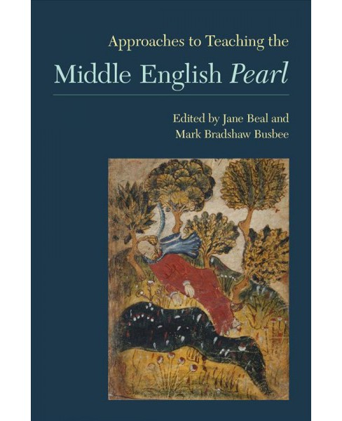 Approaches to Teaching the Middle English Pearl -  (Paperback) - image 1 of 1