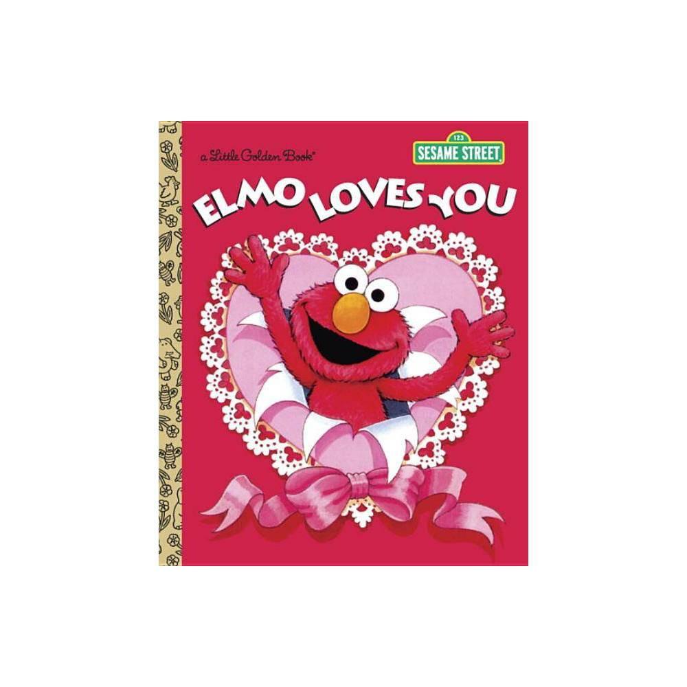 Elmo Loves You Sesame Street Little Golden Book By Sarah Albee Hardcover