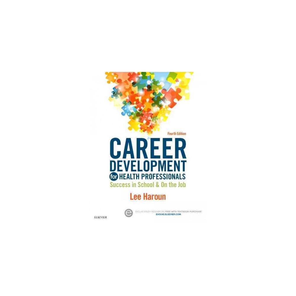 Career Development for Health Professionals : Success in School & On the Job (Paperback) (Lee Haroun)
