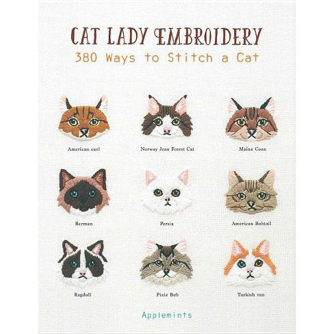 21e949e7a457e Cat Lady Embroidery - by Applemints (Paperback)