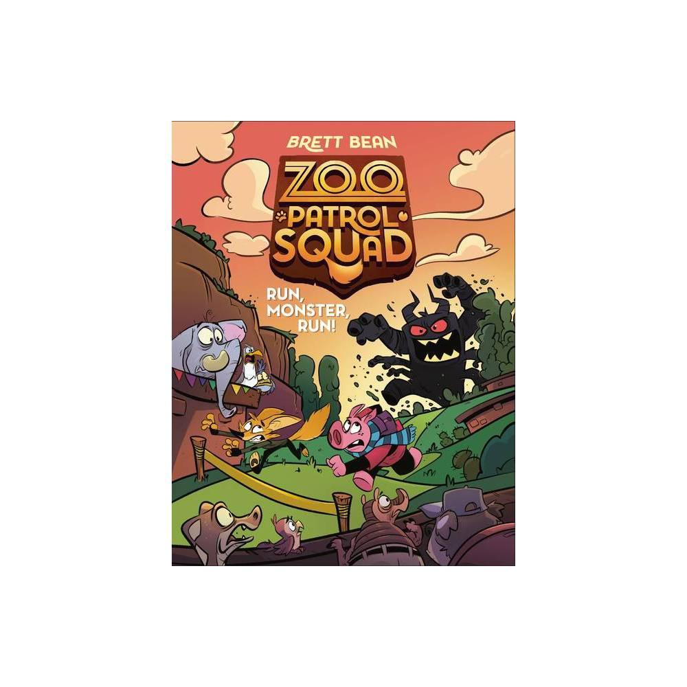 Run Monster Run 2 Zoo Patrol Squad By Brett Bean Hardcover