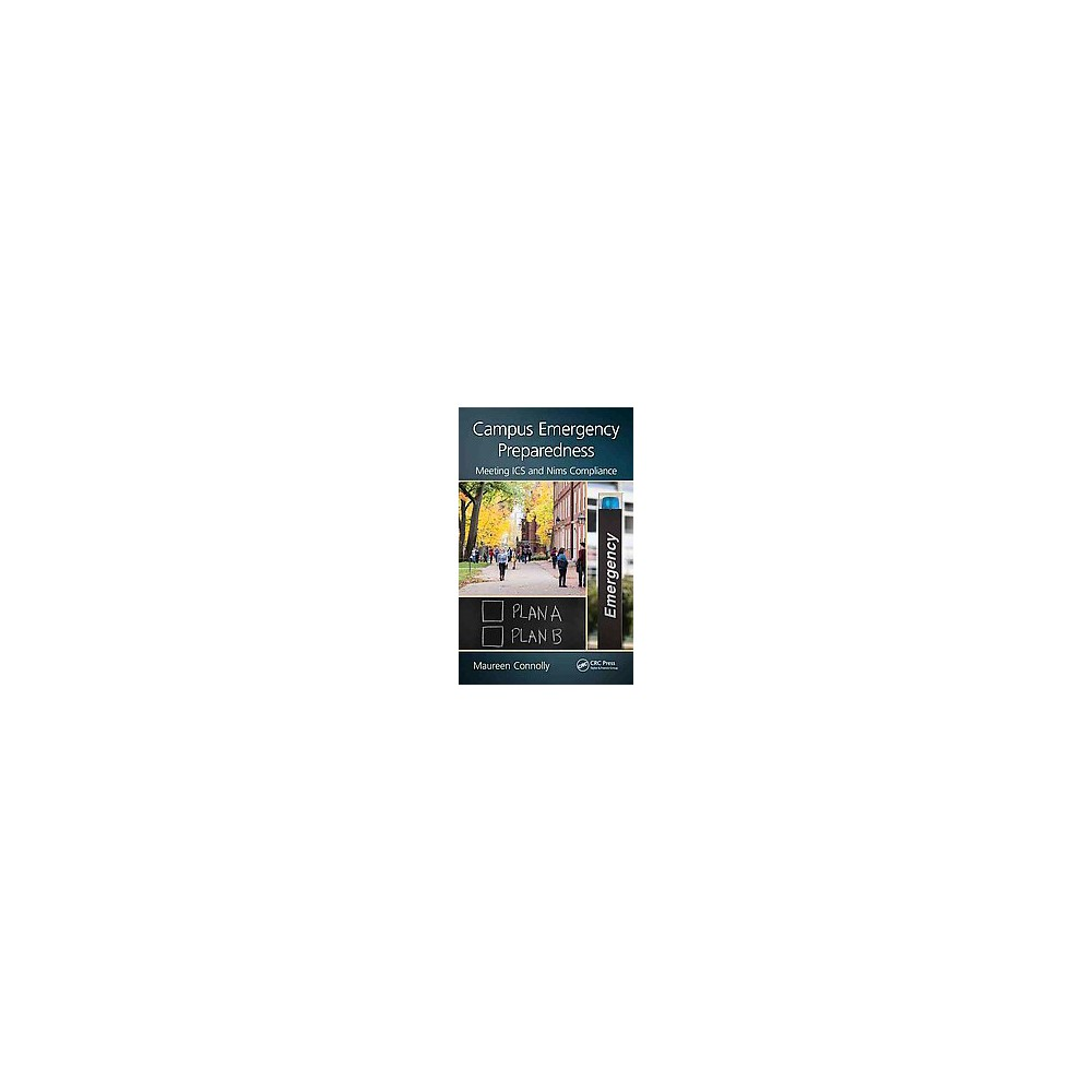Campus Emergency Preparedness : Meeting Ics and Nims Compliance (Hardcover) (Maureen Connolly)