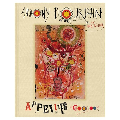 Appetites: A Cookbook (Hardcover)by Anthony Bourdain