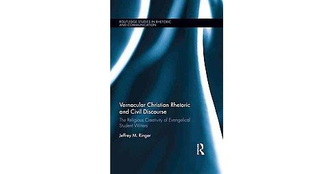 Vernacular Christian Rhetoric and Civil Discourse : The Religious Creativity of Evangelical Student - image 1 of 1