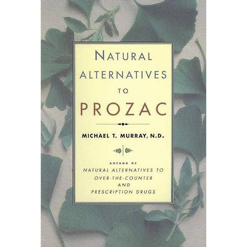Natural Alternatives (P Rozac) to Prozac - by  Michael & N D Murray & Michael T Murray (Paperback) - image 1 of 1