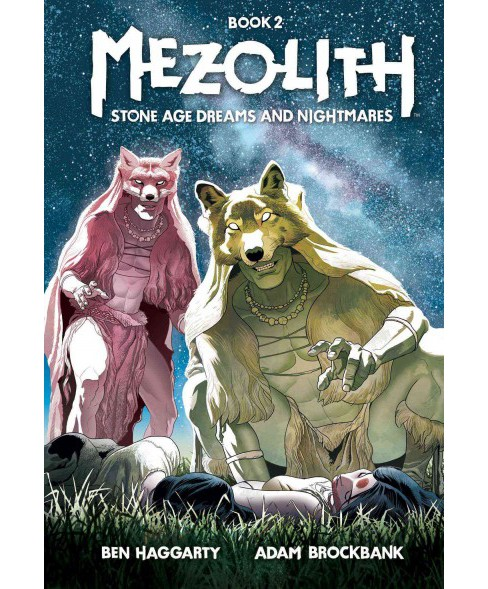 Mezolith 2 : Stone Age Dreams and Nightmares (Hardcover) (Ben Haggarty) - image 1 of 1