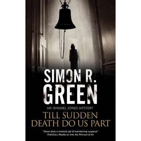 Till Sudden Death Do Us Part - (Ishmael Jones Mystery) by  Simon R Green (Hardcover) - image 1 of 1