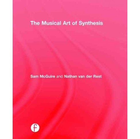 Musical Art of Synthesis (Hardcover) (Sam Mcguire & Nathan Van Der Rest) - image 1 of 1