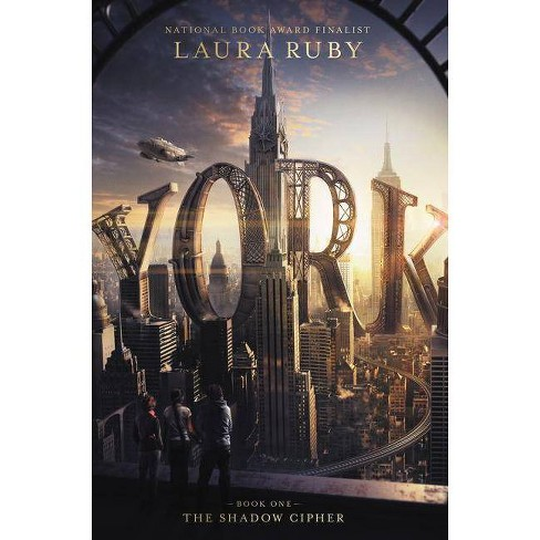 York: The Shadow Cipher - by  Laura Ruby (Hardcover) - image 1 of 1
